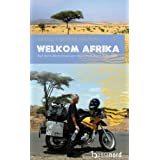 Welkom Afrika: Auf dem Motorrad von Mnchen nach Kapstadtvon &#34;Gabriele Gerner-Haudum&#34;