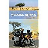 """Welkom Afrika: Auf dem Motorrad von M�nchen nach Kapstadtvon """"Gabriele Gerner-Haudum"""""""