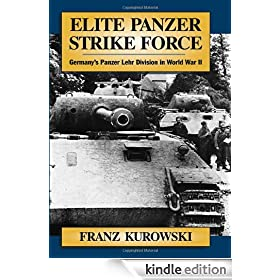 Elite Panzer Strike Force: Germany's Panzer Lehr Division in World War II