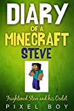 Minecraft: Diary of a Minecraft Steve (An Unofficial Minecraft Diary Book) (Minecraft Diary Books) Minecraft books for kids (New for 2016)