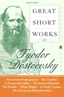 Great Short Works of Fyodor Dostoevsky (Perennial Classics)