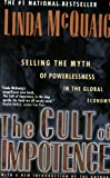 img - for Cult of Impotence: Selling the Myth of Powerlessness in the Global Economy book / textbook / text book