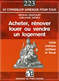 echange, troc Nicolas Delecourt, Guillaume Duprez - Acheter, rénover, louer ou vendre un logement