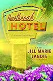 Heartbreak Hotel: A Novel (Twilight Cove Trilogy) (0345453301) by Landis, Jill Marie