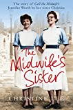 eBooks - The Midwife's Sister: The Story of Call The Midwife's Jennifer Worth by her sister Christine