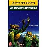 Le creuset du tempspar John Brunner