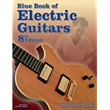 The Blue Book of Electric Guitarsby Zachary R Fjestad