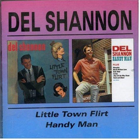 DEL SHANNON - Little Town Flirt/Handy Man - Zortam Music