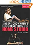 The Singer-Songwriter's Guide to Reco...
