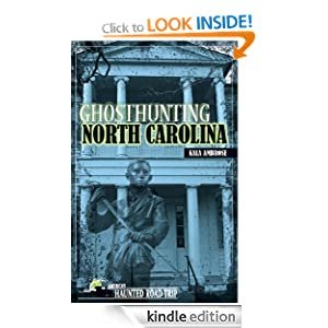 Ghosthunting North Carolina (America's Haunted Road Trip) Kala Ambrose