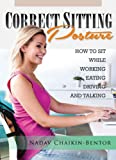 Correct sitting posture: how to sit while working, eating, driving or talking