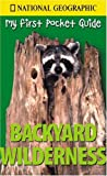 NGEO Pocket Guide to Backyard Wilderness