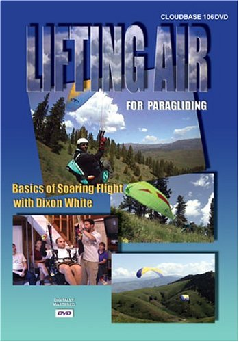 Lifting Air for Paragliding - Basics of Soaring Flight with Dixon White