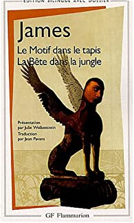 Le Motif dans le tapis - La B�te dans la jungle par Henry James