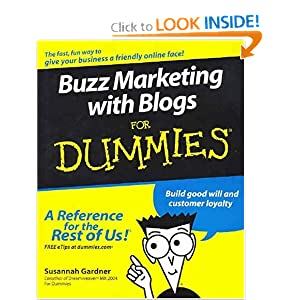 Buzz Marketing with Blogs For Dummies (For Dummies (Computers)) Susannah Gardner