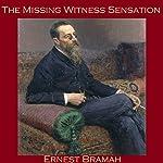 The Missing Witness Sensation | Ernest Bramah