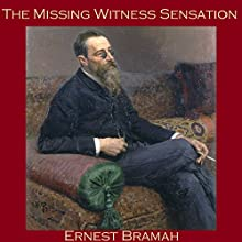The Missing Witness Sensation (       UNABRIDGED) by Ernest Bramah Narrated by Cathy Dobson
