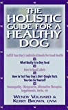 Wendy Volhard The Holistic Guide for a Healthy Dog