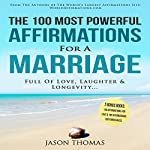 Affirmation | The 100 Most Powerful Affirmations for a Marriage Full of Love, Laughter & Longevity | Jason Thomas
