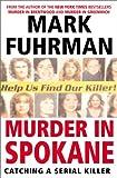 Murder In Spokane: Catching a Serial Killer (0060194375) by Fuhrman, Mark