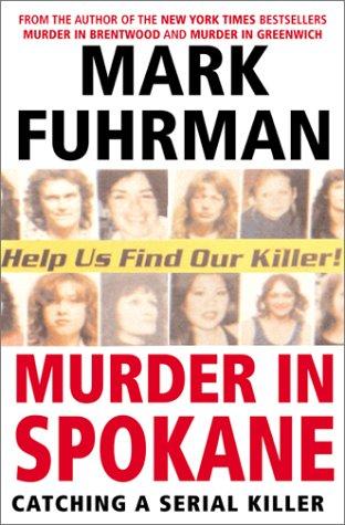 Murder In Spokane: Catching a Serial Killer, Mark Fuhrman