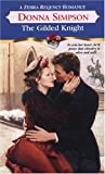 img - for The Gilded Knight (Zebra Regency Romance) book / textbook / text book