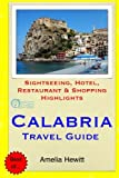 Calabria Travel Guide: Attractions, Eating, Drinking, Shopping & Places To Stay
