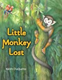 img - for Little Monkey Lost by DuQuette, Keith (2007) Hardcover book / textbook / text book