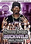 Snoop Dogg's Buckwild Bus Tour [DVD]