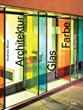 Architektur - Glas - Farbe (3421035792) by Andrew Moor