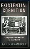 img - for Existential Cognition: Computational Minds in the World book / textbook / text book