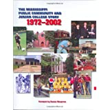 The Mississippi Public Community and Junior College Story: 1972- 2002