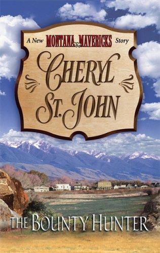The Bounty Hunter (New Montana Mavericks), CHERYL ST.JOHN