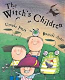 The Witch's Children (Picture Books) (1841215511) by Jones, Ursula