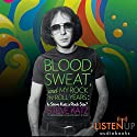Blood, Sweat, and My Rock 'n' Roll Years: Is Steve Katz a Rock Star? (       UNABRIDGED) by Steve Katz Narrated by Dan Triandiflou