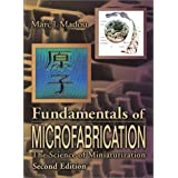 Fundamentals of Microfabrication: The Science of Miniaturization, Second Edition ~ Paola S. Timiras