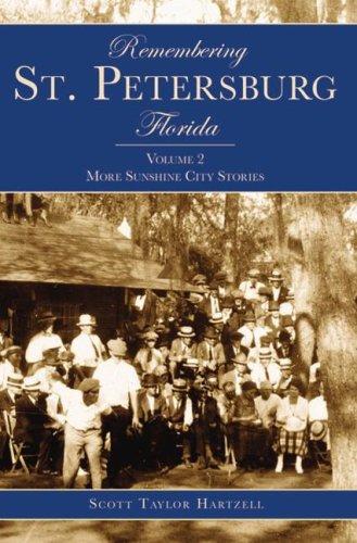 Remembering St. Petersburg, Florida vol. 2: More Sunshine City Stories