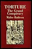 Torture: The Grand Conspiracy (0297773895) by Ruthven, Malise