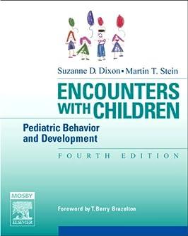 Encounters with Children: Pediatric Behavior and Development (Dixon, Encounters with Children)