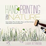 img - for Hand Printing from Nature: Create Unique Prints for Fabric, Paper, and Other Surfaces Using Natural and Found Materials   [HAND PRINTING FROM NATURE] [Spiral] book / textbook / text book