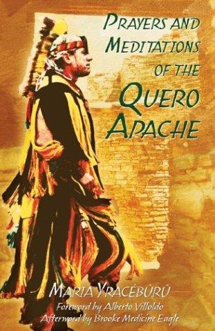 Prayers and Meditations of the Quero Apache, MARIA YRACEBURU