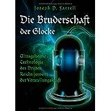 """Die Bruderschaft der Glocke: Ultrageheime Technologie des Dritten Reichs jenseits der Vorstellungskraftvon """"Joseph Farrell"""""""