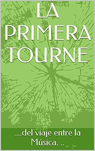 LA PRIMERA TOURNE