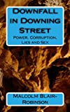 img - for Downfall in Downing Street: Power, Corruption, Lies and Sex book / textbook / text book