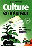 echange, troc Jorge Cervantes - Culture en intérieur : La bible du jardinage Indoor