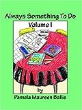 Always Something to Do: Volume I