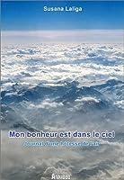 Mon bonheur est dans le ciel : Journal d'une hôtesse de l'air
