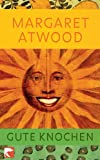 Gute Knochen: Gedichte - Margaret Atwood