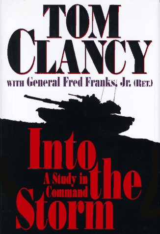 Into the Storm: A Study in Command, Tom Clancy, Fred Franks