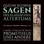 Ältere Sagen: Prometheus und andere (Die Sagen des klassischen Altertums Band 1, Buch 1) | Gustav Schwab